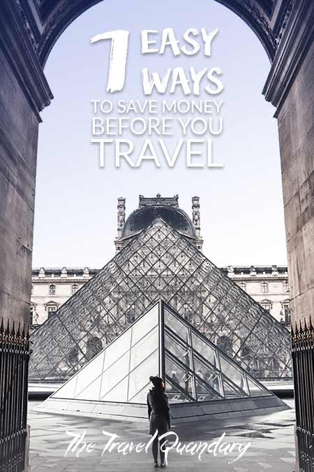 Pin this post - 7 Easy Ways To Save Money Before You Travel