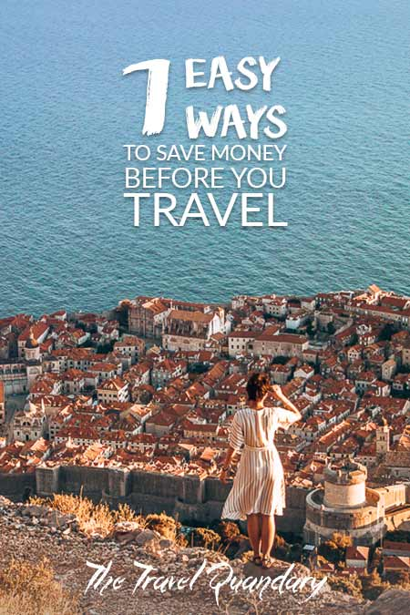 Pinterest - 7 Easy Ways To Save Money Before You Travel