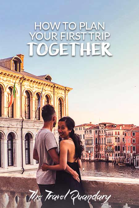 Save to Pinterest |How To Plan Your First Trip Together