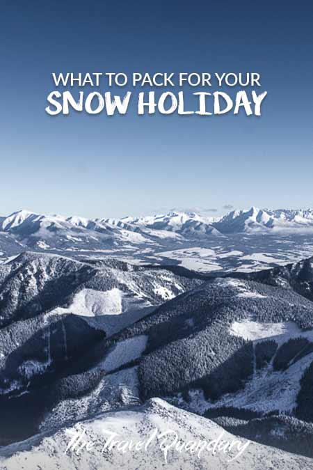 Save to Pinterest  What To Pack For Your Snow Holiday